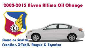 nissan altima oil change 4k same as sentra frontier x trail