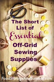 the short list of essential off grid sewing supplies