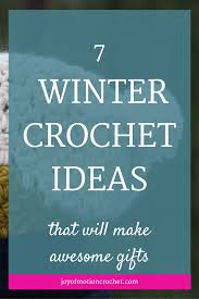 7 winter crochet ideas that will make awesome gifts u2022 joy of motion