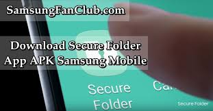 folder apk samsung secure folder app apk for galaxy s7 edge s8 plus note 8