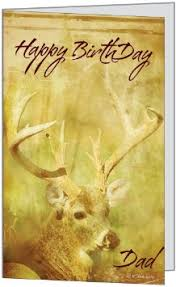 buy birthday wishes dad father parent deer buck hunting quality