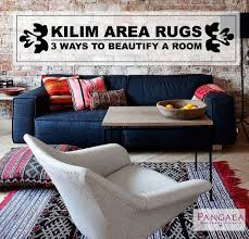 Kilim Area Rug 3 Ways To Beautify A Room With Kilim Area Rugs