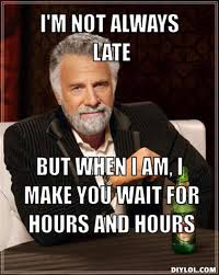 Late Meme - always late memes image memes at relatably com