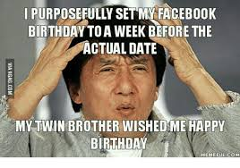 Happy Birthday Memes Funny - 25 best memes about funny happy birthday funny happy