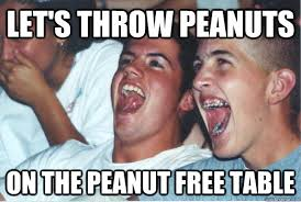 Table Throw Meme - let s throw peanuts on the peanut free table immature high