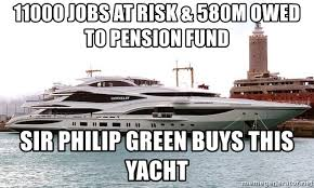 Yacht Meme - 11000 jobs at risk 580m owed to pension fund sir philip green