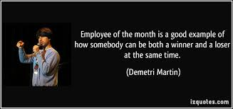 employee of the month is a exle of how somebody can be