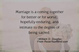 wedding quotes together marriage is a coming together for better or for worse hopefully