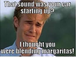 Margarita Meme - i want margarita quickmeme