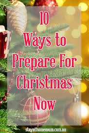 for christmas 10 ways to prepare for christmas right now stay at home