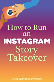 how to run an instagram story takeover social media examiner