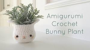 kawaii amigurumi bunny plant home decor crochet diy youtube