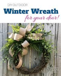 diy outdoor winter wreath for your door southern charm wreaths