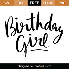 birthday girl birthday girl lovesvg