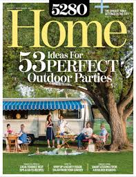 the august september issue of 5280 home denver u0027s premier design