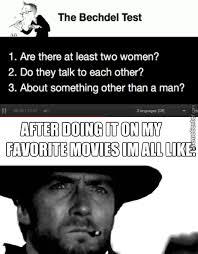 Memes Test - bechdel test memes best collection of funny bechdel test pictures
