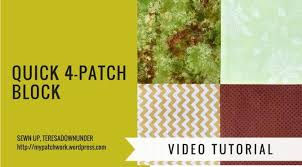 wordpress quick tutorial 2 minute video tutorial quick 4 patch quilt block sewn up