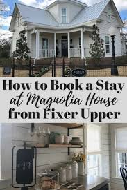 how to book magnolia house hgtv fixer upper travelingmom