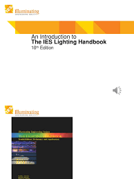 ies lighting handbook recommended light levels introduction to the ies handbook pdf lighting design