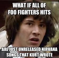 Foo Fighters Meme - fighters is the worst band name ever and they use all of