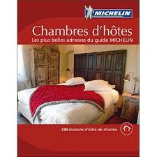 guide des chambres d h es de charme chambres d hôtes les plus belles adresses du guide michelin