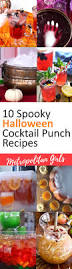 10 spooky halloween cocktail punch recipes metropolitan girls