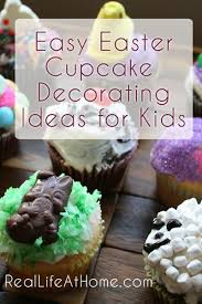 Easter Decorating Ideas For Cupcakes by Easy Easter Cupcake Decorating Ideas For Kids Real Life At Home