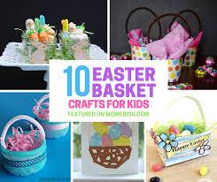kids easter baskets 10 easter basket crafts for kids from s desk