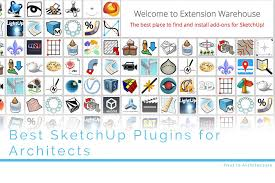 best sketchup plugins for architects first in architecture