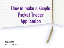 how to make a simple application on packet tracer