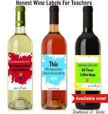 Good Wine For Gift Honest Wine Labels For Teachers