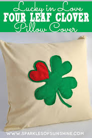 lucky in love four leaf clover pillow cover sparkles of sunshine