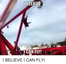 I Believe I Can Fly Meme - i believe ican fly i believe i can fly advice hell meme on me me