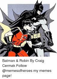 Batman And Robin Memes - 25 best memes about batman robin batman robin memes