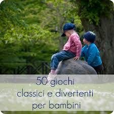 giochi da cortile 50 giochi classici e divertenti per bambini babygreen