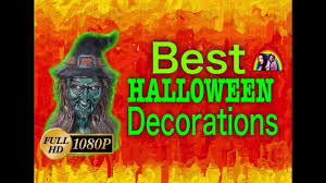 Best Halloween Decoration Awesome Halloween Decorations 2017 Awesome Halloween Party