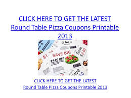 round table pizza app round table pizza coupons printable 2013 round table pizza coupons