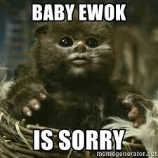 Ewok Memes - amazingly adorbs baby ewok meme generator