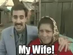 Borat Meme - my wife borat meme wife best of the funny meme