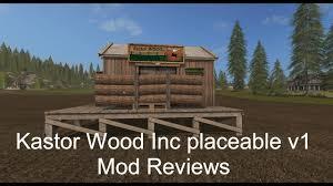 farming simulator 2017 mod review kastor wood inc placeable v1