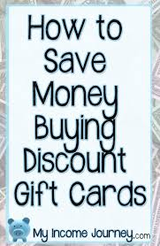 buy gift cards discount how to save money buying discount gift cards my income journey