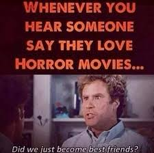Horror Movie Memes - image result for watch horror movies meme things i love to do