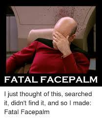 Palm Face Meme - 25 best memes about face palm meme face palm memes