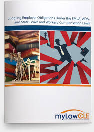Workers Compensation Light Duty Policy Juggling Employer Obligations Under The Fmla Ada And State Leave