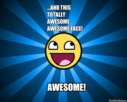 Awesome Face Meme - awesome face memes quickmeme