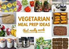 11 vegetarian meal prep ideas that really work fast smart useful