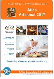 chambre des metiers 31 atlas 2017 de l artisanat 31 dé d une actualité