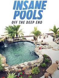 Watch Insane Pools Off The Deep End Episodes Season 2 Tvguide Com