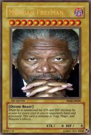 Morgan Freeman Memes - freeman yugioh card by zmanxx on deviantart
