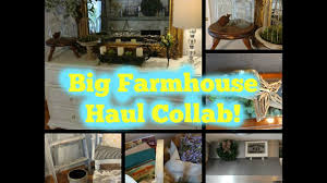 big farmhouse decor haul collab youtube